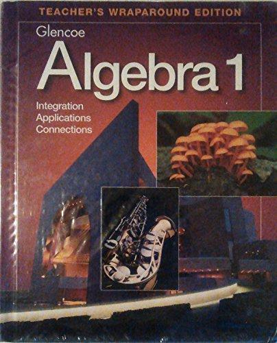 Teacher's :Wraparound Twe Algebra 1 Integr,App.2001: Glencoe