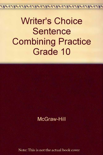 Writer's Choice Sentence Combining Practice Grade 10 [Import] [Hardcover] by.: McGraw-Hill