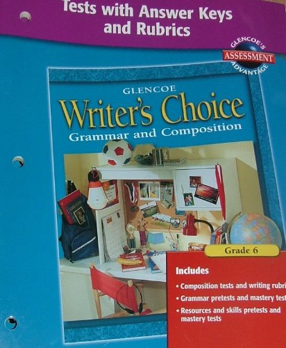 9780078232169: Writer's Choice Tests with Answer Key and Rubrics Grade 6