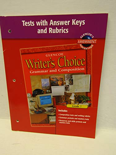 9780078232176: Writer's Choice, Grade 7, Tests with Answer Key and Rubrics