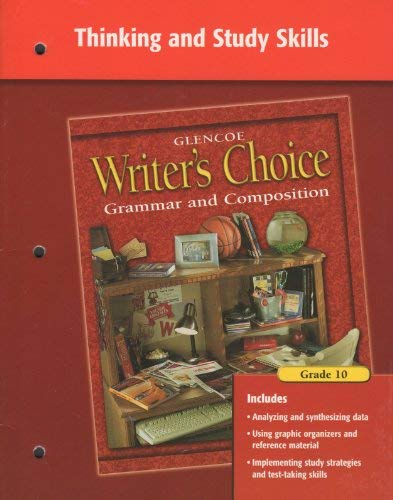 9780078232275: Thinking and Study Skills: Glencoe Writer's Choice Grammar and Compostition, Grade 10