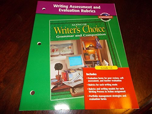 Writer's Choice Writing Assessment and Evaluation Rubrics: McGraw-Hill
