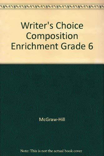 Writer's Choice Composition Enrichment Grade 6: McGraw-Hill