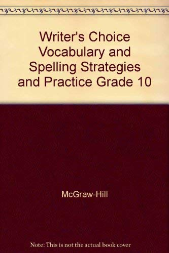 9780078232558: Writer's Choice Vocabulary and Spelling Strategies and Practice Grade 10