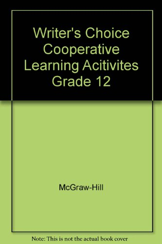 9780078232718: Writer's Choice Cooperative Learning Acitivites Grade 12