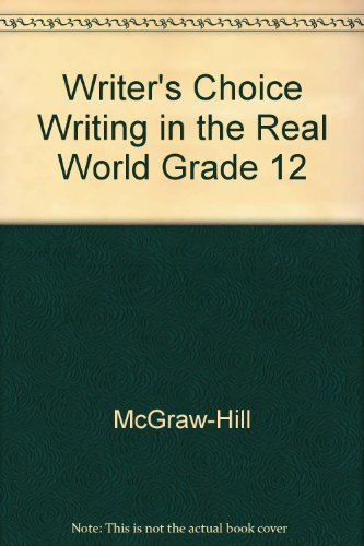 9780078232855: Writer's Choice Writing in the Real World Grade 12