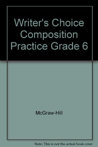 9780078232862: Writer's Choice Composition Practice Grade 6
