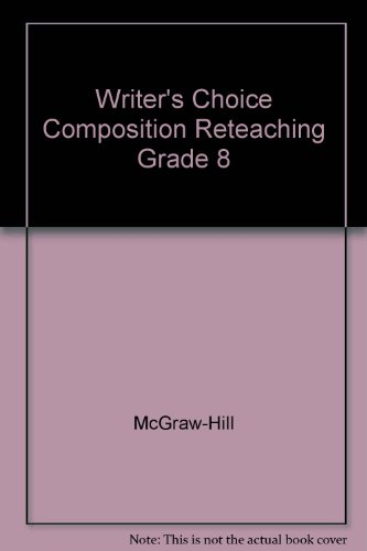Writer's Choice Composition Reteaching Grade 8: McGraw-Hill