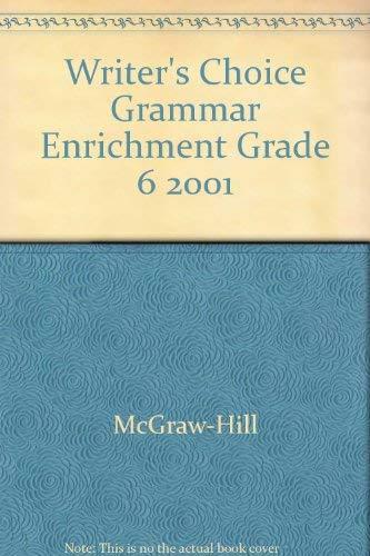 9780078233319: Writer's Choice Grammar Enrichment Grade 6 2001