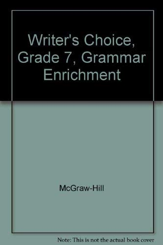 9780078233326: Writer's Choice, Grade 7, Grammar Enrichment
