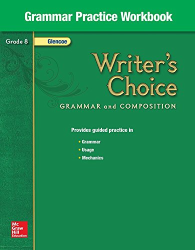 Writer's Choice Grammar Practice Workbook Grade 8 (9780078233548) by McGraw-Hill Education