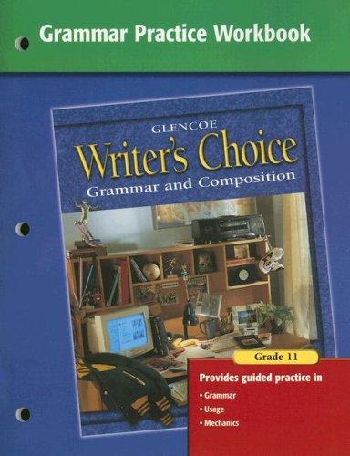Writer's Choice Grammar Practice Workbook Grade 11: McGraw-Hill