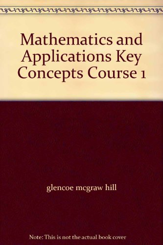 9780078235856: Mathematics and Applications Key Concepts Course 1