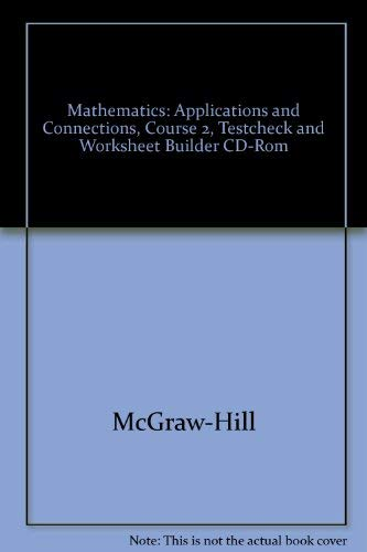 9780078236082: Mathematics: Applications and Connections, Course 2, Testcheck and Worksheet Builder CD-Rom