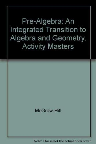 9780078238161: Pre-Algebra: An Integrated Transition to Algebra and Geometry, Activity Masters