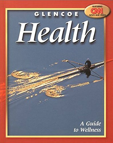 9780078238642: Glencoe Health, A Guide to Wellness Student Edition