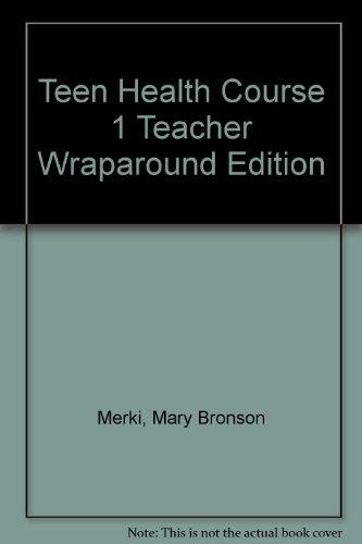 Teen Health: Course 1: Merki, Mary Bronson