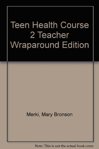 9780078239380: Teen Health, Course 2, Teacher Wraparound Edition
