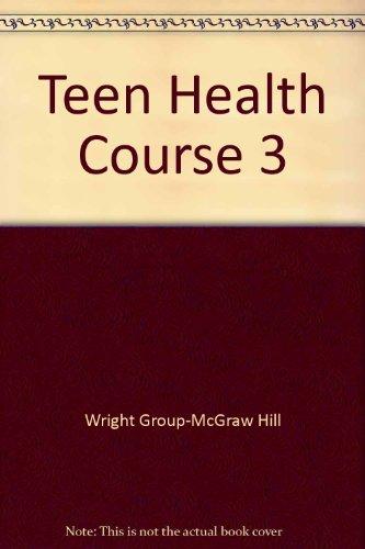 9780078239403: Teen Health, Course 3