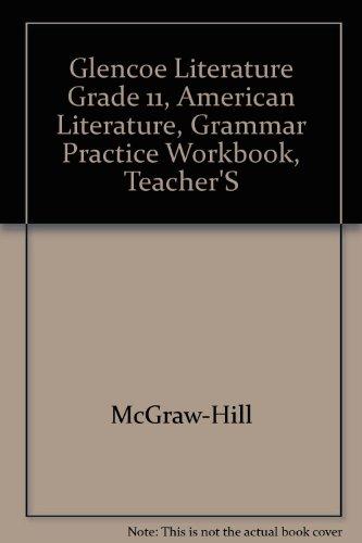 9780078239533: Glencoe Literature Grade 11, American Literature, Grammar Practice Workbook, Teacher'S