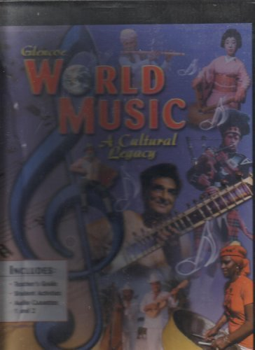 9780078239700: Glencoe World Music a Cultural Legacy: Teacher's Guide; Student Activities; Audio Cassettes 1 and 2