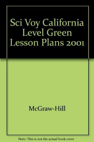 Sci Voy California Level Green Lesson Plans 2001 (9780078244094) by McGraw-Hill