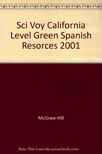 9780078244162: Sci Voy California Level Green Spanish Resorces 2001