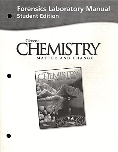 Forensics Laboratory Manual: Chemistry Matter and Change,Student Edition (9780078245268) by McGraw-Hill