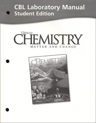 9780078245305: CBL Lab Manual (Chemistry:  Matter and Change)