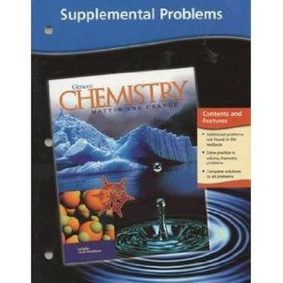 9780078245350: Chemistry: Matter and Change, Supplemental Problems