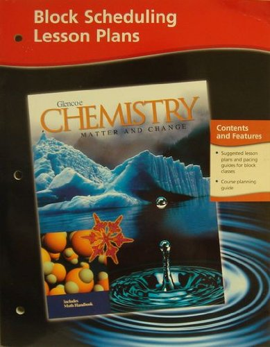 9780078245398: Chemistry: Matter and Change, Block Scheduling Lesson Plans