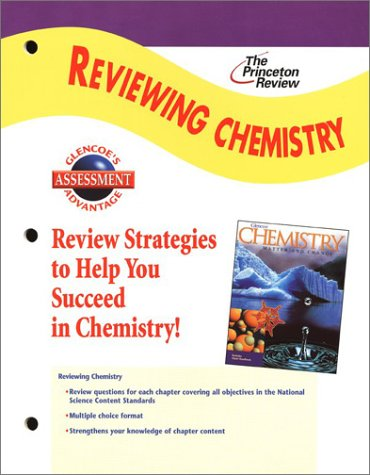 Glencoe Chemistry: Matter and Change, Reviewing Chemistry: The Princeton Review