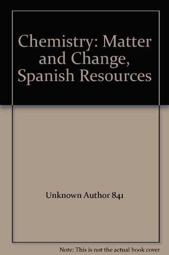 9780078245527: Chemistry: Matter and Change, Spanish Resources