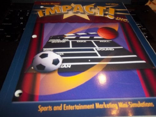 9780078249570: Impact! Inc: Sports and Entertainment Marketing Mini-Simulations, Teacher Manual, 2nd Edition