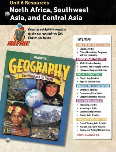 9780078249808: North Africa, Southwest Asia, and Central Asia - Unit 6 Resources (Teacher's Guide) (Glencoe Geography - The World and Its People)