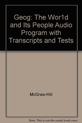 Geography-The World And Its People: Audio Program Transcripts And Tests With Answer Keys (2002 ...