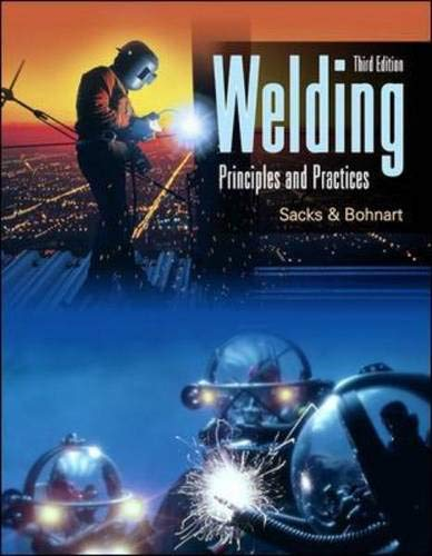 9780078250606: Welding: Principles & Practices