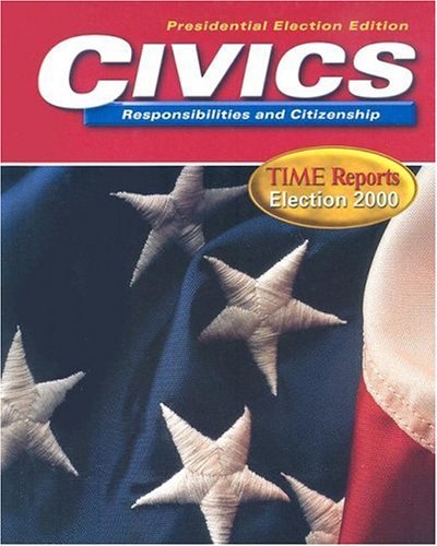 9780078250811: Civics Responsibilities and Citizenship: Time Reports Election 2000: Presidential Election Edition