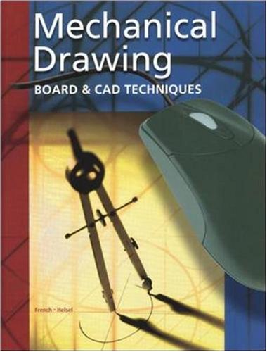 9780078251009: Mechanical Drawing Board & CAD Techniques, Student Edition: Board and CAD Techniques (French: Mechanical Drawing)