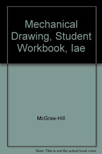 9780078251023: Mechanical Drawing, Student Workbook, Iae
