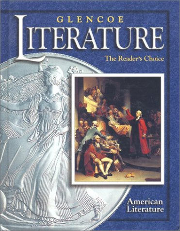 9780078251108: Glencoe Literature © 2002 Course 6, Grade 11 American Literature : The Reader's Choice