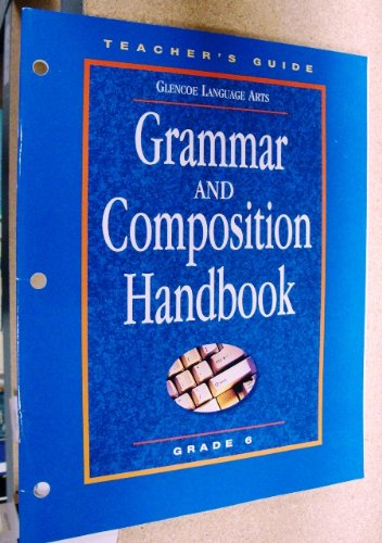 9780078251290: Grammar and Composition Handbook Grade 6 Teachers Guide (Glencoe Language Arts ISBN:007825129X)
