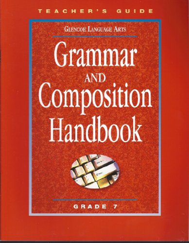 9780078251306: Grammar and Composition Handbook, Grade 7: Teacher's Guide (Glencoe Language Arts, Spelling Power)