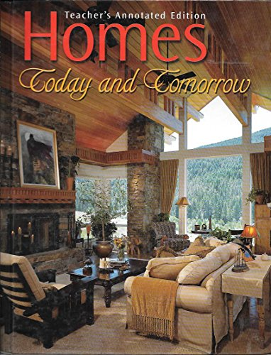 9780078251450: Homes Today and Tomorrow- Teacher's Annotated Edition