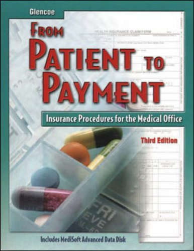 9780078252549: From Patient to Payment Student Edition with Data Disk and CD-Rom