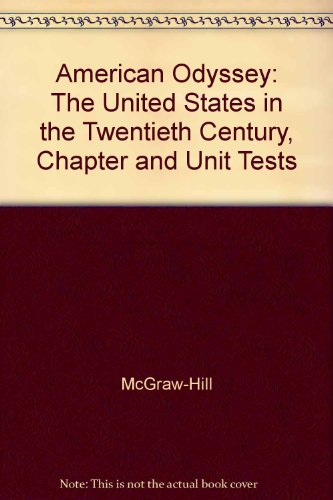 9780078252846: American Odyssey: The United States in the Twentieth Century, Chapter and Unit Tests: Forms A and B