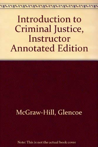 9780078253706: Introduction to Criminal Justice, Instructor Annotated Edition