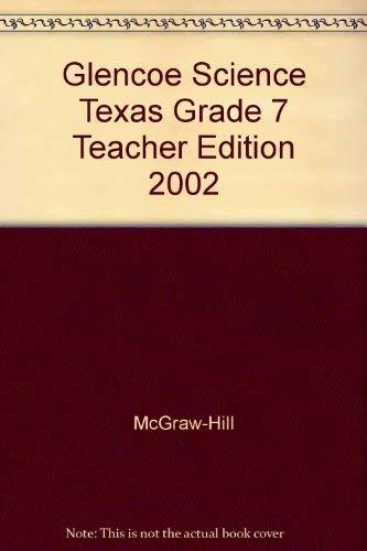 9780078254864: Glencoe Science: TEXAS Science, Grade 7 (Texas Teacher Wraparound Edition)