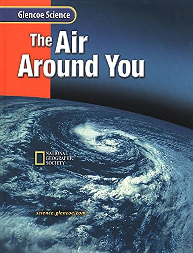 The Air Around You (Glencoe Science): Sra