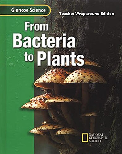 9780078255601: Glencoe Science: From Bacteria to Plants Student Edition